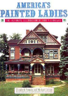 America's Painted Ladies By Pomada, Elizabeth/ Larsen, Michael/ Keister, Douglas (PHT)