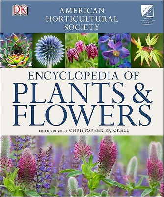 AHS Encyclopedia of Plants and Flowers By Brickell, Christopher