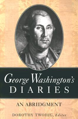 George Washington's Diaries By Washington, George/ Twohig, Dorothy
