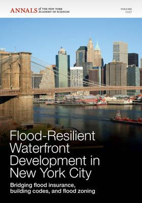 Wiley-Blackwell Flood-Resilient Waterfront Development in New York City: Bridging Flood Insurance, Building Codes, and Flood Zoning by Aerts, Je at Sears.com